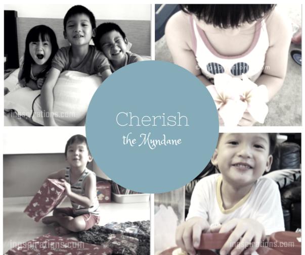 cherish the mundane, parenting inspirations
