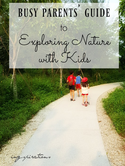 busy parents guide to exploring nature with kids